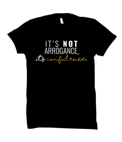 It's Not Arrogance it's Confidence (Black)